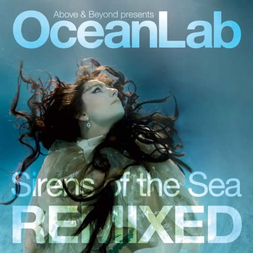 Above  amp  Beyond Presents     Oceanlab Sirens Of The Sea Remixed  2009 Oceanlab Sirens Of The Sea Remixed